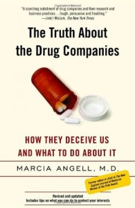 The Truth About the Drug Companies: How They Deceive Us and What to Do About It by Marcia Angell